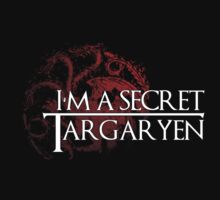 I'm a secret Targaryen by Elowrey