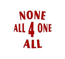 All For One None For All Photographic Print