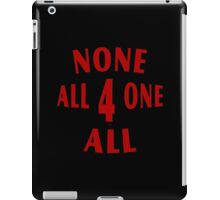 All For One None For All iPad Case/Skin