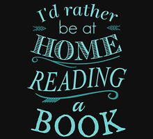 I'd rather be at home reading a book Womens T-Shirt