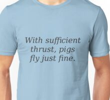 Pigs fly just fine! Unisex T-Shirt