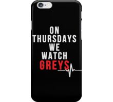On Thursdays We Watch Greys - White Text iPhone Case/Skin