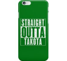 Straight Outta Takota iPhone Case/Skin
