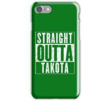 Straight Outta Takota iPhone Case/Skin