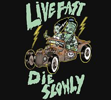 Live fast die slowly T-Shirt