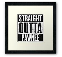Straight Otta Pawnee - Parks and Rec Framed Print
