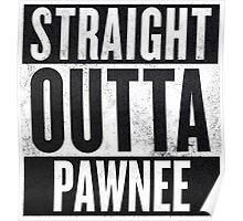 Straight Otta Pawnee - Parks and Rec Poster