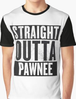 Straight Otta Pawnee - Parks and Rec Graphic T-Shirt