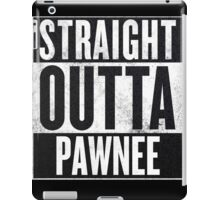 Straight Otta Pawnee - Parks and Rec iPad Case/Skin
