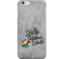 So Shines a Good Deed in a Weary World iPhone Case/Skin