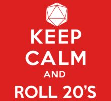 Keep Calm and Roll 20s by MarkMeredith