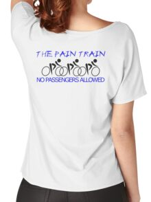 The Pain Train Women's Relaxed Fit T-Shirt