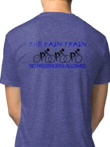 The Pain Train Tri-blend T-Shirt