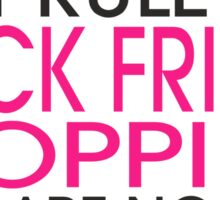 First Rule For Black Friday Shopping There Are No Rules Sticker