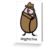 deggtective Greeting Card
