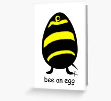 bee an egg Greeting Card