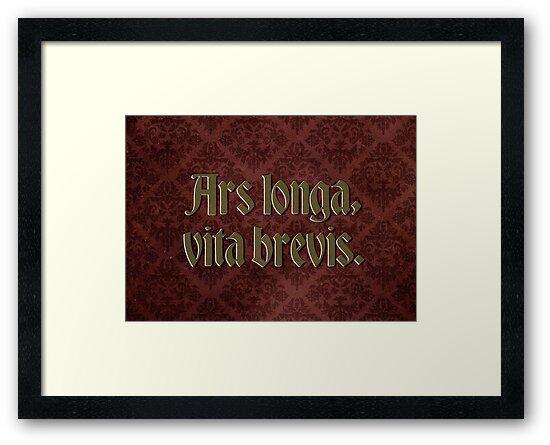 Ars longa, vita brevis - Art is long, life is short by Jen Dixon
