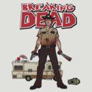 Breaking Dead by nikholmes