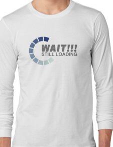 Still Loading Long Sleeve T-Shirt
