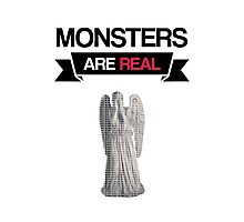 monsters are real (weeping angel version 1) Photographic Print