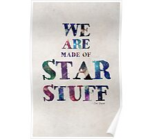 We Are Made Of Star Stuff Poster