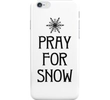 Pray For Snow iPhone Case/Skin