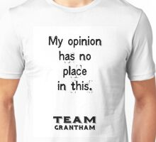 My opinion has no place in this. Downtonism.  Unisex T-Shirt