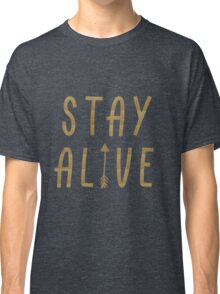 Stay Alive - Hunger Games (Gold) Classic T-Shirt
