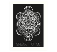 Speak To Me Art Print