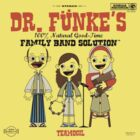 Dr. Funke's 100% Natural Good Time Family Band Solution by jo3bot