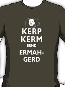 Kerp Kerm Ernd Ermahgerd T-Shirt