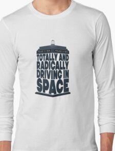 Totally And Radically Driving In Space Long Sleeve T-Shirt