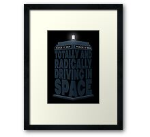 Totally And Radically Driving In Space Framed Print