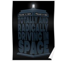 Totally And Radically Driving In Space Poster