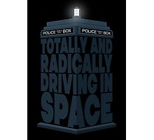 Totally And Radically Driving In Space Photographic Print