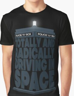 Totally And Radically Driving In Space Graphic T-Shirt