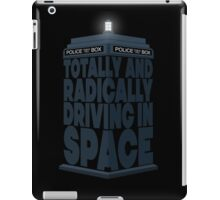Totally And Radically Driving In Space iPad Case/Skin
