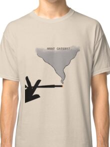 What Gatsby? Classic T-Shirt