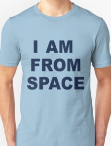 I am from Space T-Shirt