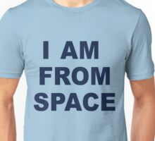 I am from Space Unisex T-Shirt