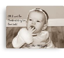 all i want for christmas is my two front teeth! Canvas Print