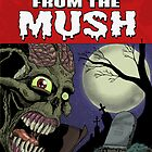 Tales from the Mush Issue 1 Cover by MushfaceComics