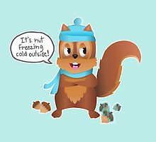 Squirrel Nut Freezing Cold by Zephshirts