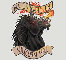 All is Well in Unicorn Hell Unisex T-Shirt