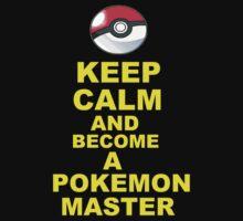 Keep Calm- Pokemon Master by Swozer