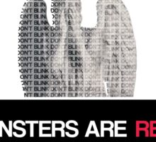 monsters are real (weeping angel version 3) Sticker