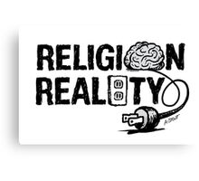 RELIGION not plugged into REALITY Canvas Print