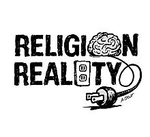 RELIGION not plugged into REALITY Photographic Print