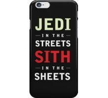 Jedi In The Streets Sith in the Sheets iPhone Case/Skin