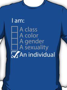 I am an individual. T-Shirt